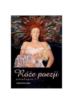 Róże poezji T.3 Antologia