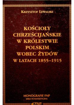 Kościoły chrześcijańskie w królestwie Polskim wobec Żydów w latach 1855 1915