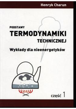 Podstawy termodynamiki technicznej Wykłady dla nieenergetyków część 1