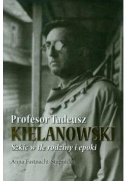 Profesor Tadeusz Kielanowski