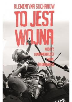 To jest wojna Kobiety fundamentaliści i nowe średniowiecze