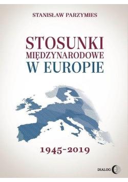 Stosunki międzynarodowe w Europie 1945 2019