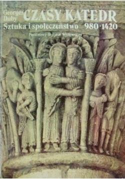 Czasy Katedr Sztuka i społeczeństwo 980 1420