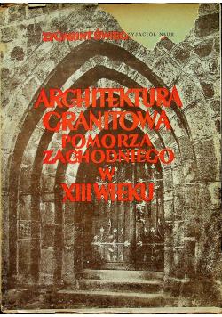 Architektura granitowa Pomorza Zachodniego w XIII wieku 1950 r