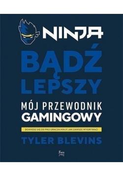 Ninja Bądź lepszy Mój przewodnik gamingowy