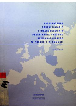 Przestrzenne zróżnicowanie i uwarunkowania przenikania systemu demokratycznego w Polsce i w Rumunii