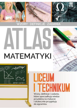 Atlas matematyki Liceum i technikum