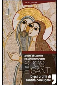 Sposi e santi Dieci profili di santita coniugale