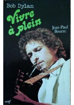 Bob Dylan Vivre a plein