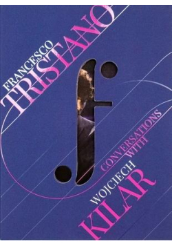 Conversations with Wojciech Kilar CD + DVD