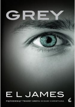 Grey. Pięćdziesiąt twarzy Greya oczami..