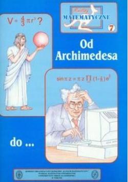 Miniatury matematyczne 07 Od Archimedesa do