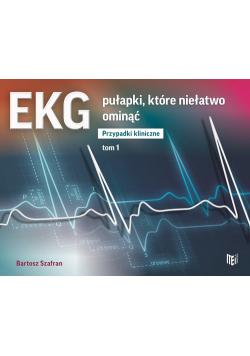 EKG pułapki, które niełatwo ominąć Przypadki kliniczne Tom 1