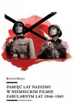 Pamięć lat nazizmu w niemieckim filmie fabularnym lat 1946 1965