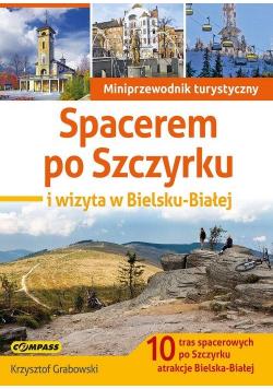 Miniprzewodnik - Spacerem po Szczyrku i wizyta..