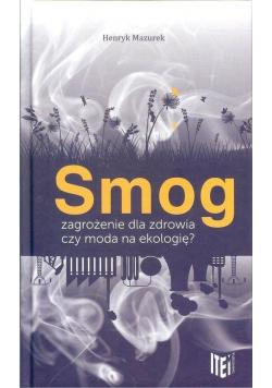 Smog zagrożenie dla zdrowia czy moda na ekologię?