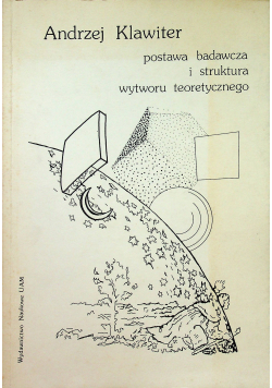 Postawa badawcza i struktura wytworu teoretycznego