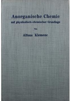 Anorganische Chemie auf physikalisch - chemischer Grundlage