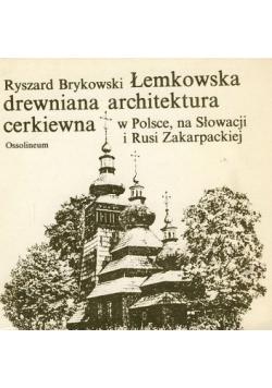 Łemkowska Drewniana Architektura Cerkiewna  w Polsce  na Słowacji i Rusi Zakarpackiej