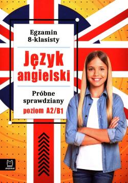 Egzamin 8-klasisty Język angielski Próbne sprawdziany