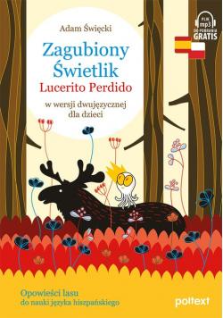 Zagubiony Świetlik Lucerito Perdido w wersji dwujęzycznej dla dzieci