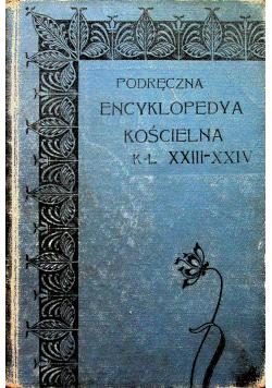 Podręczna encyklopedya kościelna K -L Tom XXIII - XXIV 1911 r.