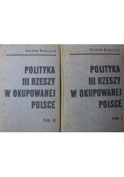 Polityka III Rzeszy w okupowanej Polsce Tom I i II
