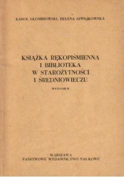 Książka rękopiśmienna i biblioteka w starożytności i średniowieczu