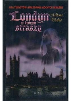 Londyn w którym straszy