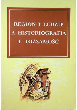 Region i ludzie historiografia i tożsamość