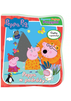 Peppa Pig. Wyprawy pełne przygód. Peppa w podróży