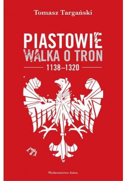 Piastowie Walka o tron 1138-1320