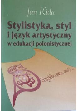 Stylistyka styl i język artystyczny w edukacji polonistycznej