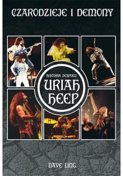 Czarodzieje i demony Historia zespołu Uriah Heep