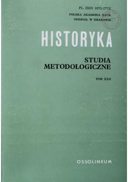 Historyka Studia metodologiczne Tom XXII