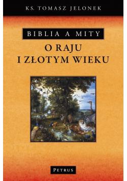 Biblia a mity O raju i złotym wieku