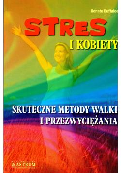 Stres i kobiety Skuteczne metody walki i przezwyciężania