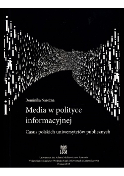 Media w polityce informacyjnej Casus polskich uniwersytetów publicznych