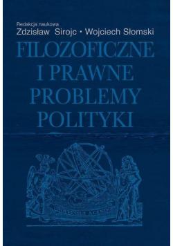 Filozoficzne i prawne problemy polityki