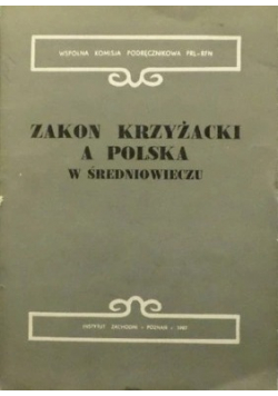 Zakon Krzyżacki a Polska w Średniowieczu