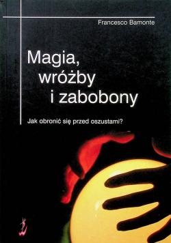 Magia wróżby i zabobony Jak obronić się przed oszustami
