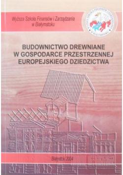 Budownictwo drewniane w gospodarce przestrzennej europejskiego dziedzictwa