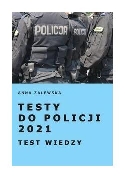 Testy do Policji 2021. Testy wiedzy