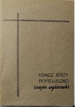 Ksiądz Jerzy Popiełuszko zapis wydarzeń
