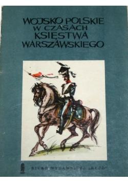 Wojsko Polskie w czasach Księstwa Warszawskiego