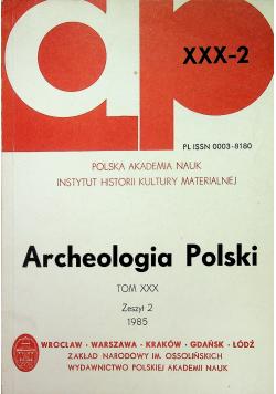 Archeologia Polski Tom XXX Zeszyt 2