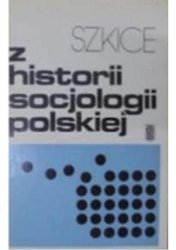 Szkice z historii socjologii polskiej