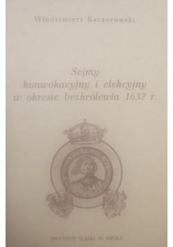 Sejm konwokacyjny i elekcyjny w okresie bezkrólewia 1632 r