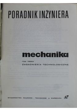 Poradnik inżyniera mechanika tom trzeci zagadnienia technologiczne