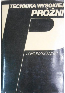 Technika wysokiej próżni dedykacja Groszkowskiego
